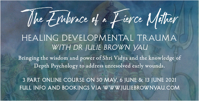 The Embrace of a Fierce Mother Course May 2021 with Dr Julie Brown Yau